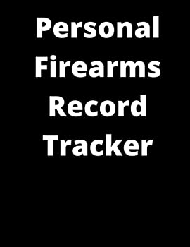 Personal Firearms Record Tracker  A 8.5  x 11  Personal Firearms Record Book with 101 Pages with Ownership Data Deposition and descriptions Perfect gift for Gun Owners!