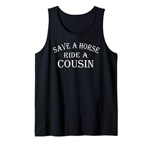 Save a Horse Ride A Cousin Hillbilly Redneck Southern Joke Tank Top