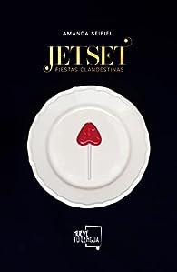 Jet Set. Fiestas clandestinas par Amanda Seibiel