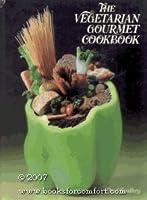 The Vegetarian Gourmet Cookbook