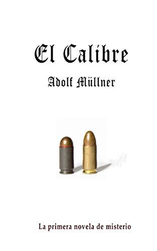 El Calibre: De los Papeles de un Detective (Spanish Edition)