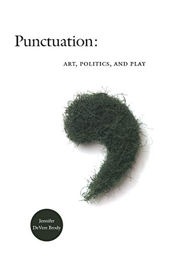 Compare Textbook Prices for Punctuation: Art, Politics, and Play  ISBN 9780822342359 by Brody, Jennifer DeVere