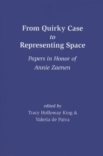 From Quirky Case to Representing Space: Papers in Honor of Annie Zaenen