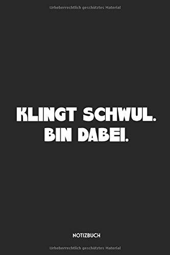 Klingt Schwul Bin Dabei Notizbuch: Lustiges LGBT Büchlein | Dotted Notebook / Punkteraster | 120 gepunktete Seiten | ca. A5 Format | Individuelles ... für Homosexuelle, Bisexuelle & Transgender