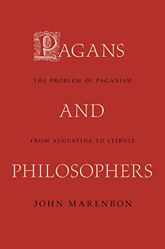 Pagans and Philosophers: The Problem of Paganism from Augustine to Leibniz (English Edition)