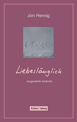 Liebeslänglich: Ausgewählte Gedichte