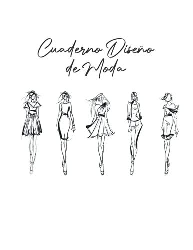 Cuaderno Diseño de Moda: 100 Maniquíes de Moda Grandes para Diseñar y Dibujar Fácilmente sus Estilos de Diseño de Moda con Líneas Finas Profesionales de Cerca, Frente, Lado y de Espalda