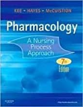 Pharmacology: A Nursing Process Approach (Kee, Pharmacology) 7th (seventh) edition