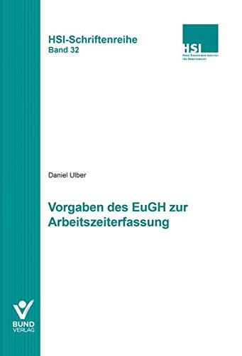 Vorgaben des EuGH zur Arbeitszeiterfassung: HSI-Schriftenreihe Band 32