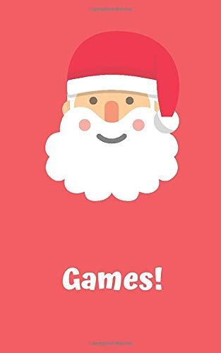Games!: Four Classic Paper Games: 3D Tic Tac Toe, Dots & Boxes, Four In A Line, Hexagon Game: 5 x 8 Inches, 100 Pages (25 Pages Of Each Game): Santa Design