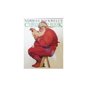Paperback Norman Rockwell's Christmas Book : Carols, Stories, Poems, Recollections Book