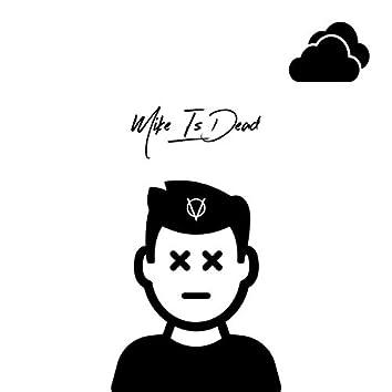 Mike Is Dead