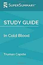 Study Guide: In Cold Blood by Truman Capote (SuperSummary)
