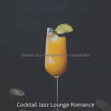 Smooth Jazz - Background for Cocktail Bars