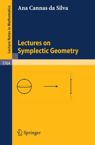 Lectures on Symplectic Geometry (Lecture Notes in Mathematics, Band 1764)
