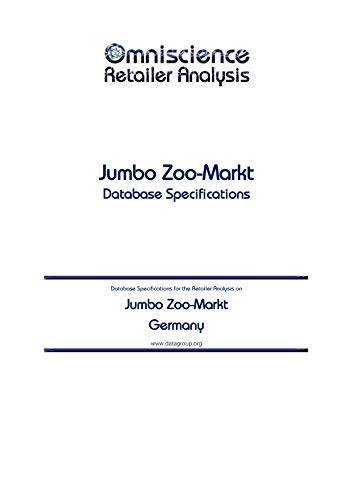 Jumbo Zoo-Markt - Germany: Retailer Analysis Database Specifications (Omniscience Retailer Analysis - Germany Book 52420) (English Edition)