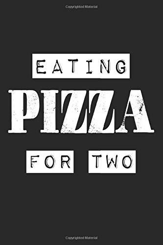 Eating Pizza For Two: A5 Notizbuch, 120 Seiten liniert, Schwangerschaft Schwanger Mutter Mama Pizza Für Zwei Baby Spruch