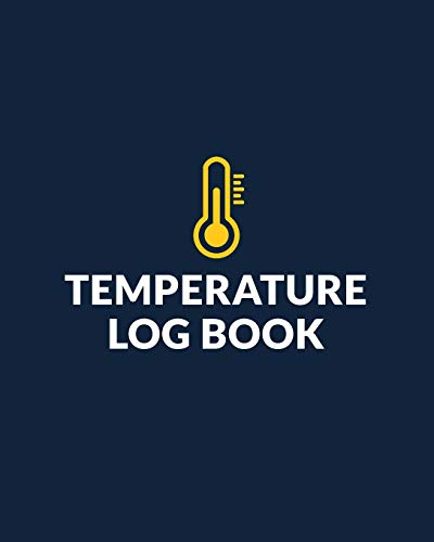 Temperature Log Book: Daily Food Temperature Log Sheets, Temperature Log Sheet For Refrigerator, Perfect for Business, Restaurants, Bars, Cuisine Outlets, Home & More