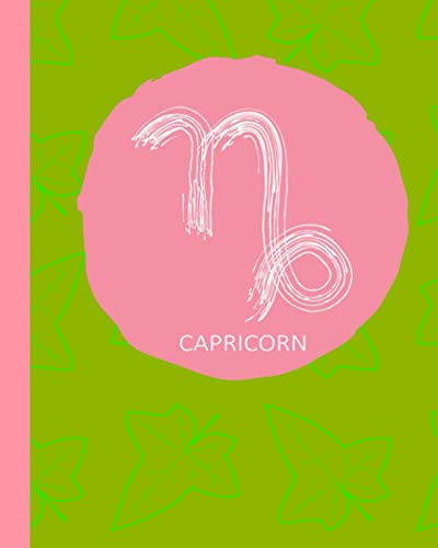 Capricorn: Pink and Green Capricorn Zodiac Astrological Notebook/Journal 8x10 110 Blank Lined College-Ruled Pages  A Gift for Pink and Green Lovers, AKA Women, Gardeners