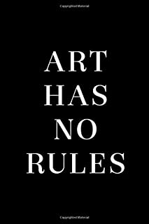 Art Has No Rules: Blank Lined Notebook ( Art) Black