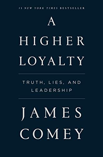 Image of A Higher Loyalty: Truth, Lies, and Leadership