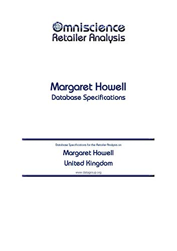 Margaret Howell - United Kingdom: Retailer Analysis Database Specifications (Omniscience Retailer Analysis - United Kingdom Book 62258) (English Edition)