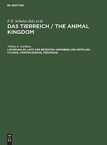 Liste der rezenten Amphibien und Reptilien. Hylidae, Centrolenidae, Pseudidae: TIERREI-B, Lfg 95 (Das Tierreich / The Animal Kingdom)