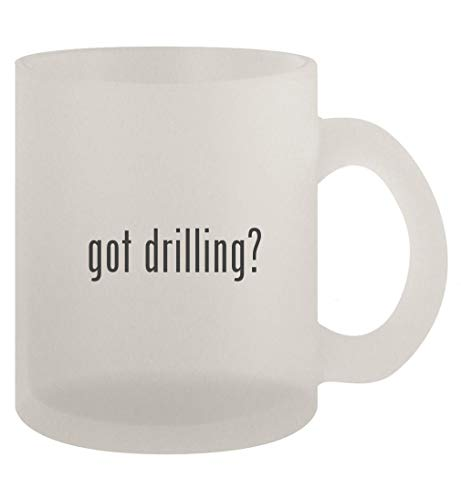 got drilling? - 10oz Frosted Coffee Mug Cup, Frosted