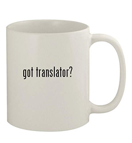 got translator? - 11oz Ceramic White Coffee Mug, White