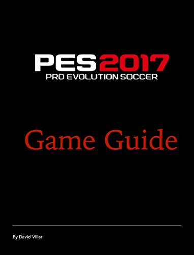 PES 2017 Game Guide (English Edition)