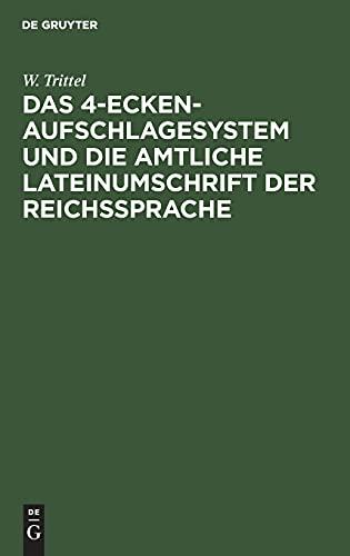 Das 4-Ecken-Aufschlagesystem und die amtliche Lateinumschrift der Reichssprache
