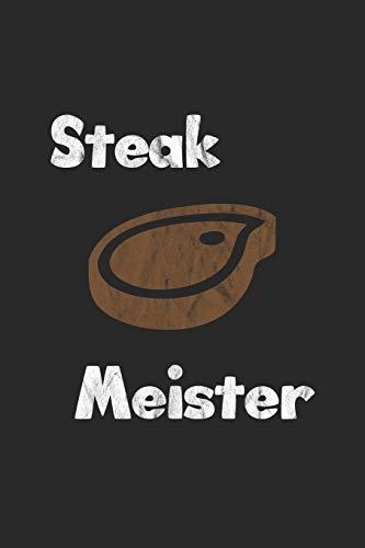 Steak Meister: Tagebuch, Notizbuch, Notizheft | Geschenk-Idee für Barbecue Grill Fans | Dot Grid | A5 | 120 Seiten