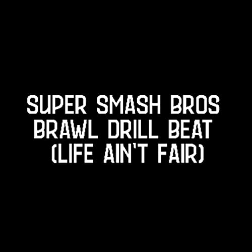 Super Smash Bros Brawl Drill Beat (Life Ain't Fair)
