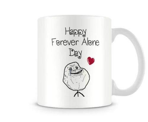 Happy Forever Alone Day Lustige FA Face Mug Bestes Geschenk für ihn Valentine Becher Valentine Geschenke für ihn