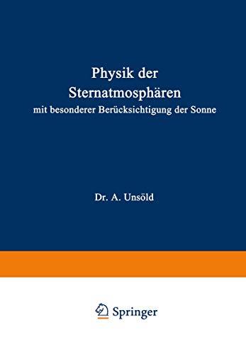 Physik der Sternatmosphären: Mit besonderer Berücksichtigung der Sonne