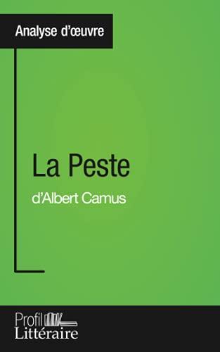 La Peste d'Albert Camus (Analyse approfondie): Approfondissez votre lecture des romans classiques et modernes avec Profil-Litteraire.fr [Lingua francese]
