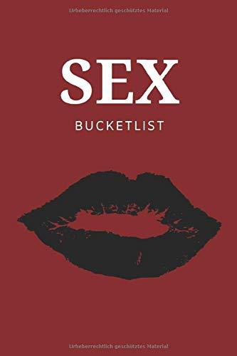 Sex Bucketlist: für besseren Sex mit 500 aufregenden Ideen & Challenges für Paare