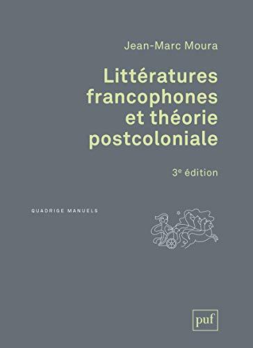 Littératures francophones et théorie postcoloniale (Quadrige Manuels)