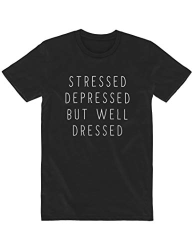 Stressed Depressed But Well Dressed Herren T-Shirt X-Large Black