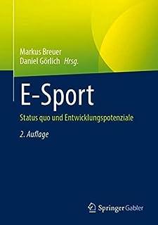 E-Sport: Status quo und Entwicklungspotenziale