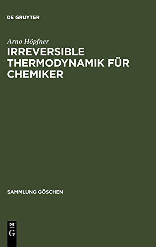 Irreversible Thermodynamik für Chemiker (Sammlung Göschen, 2611, Band 2611)
