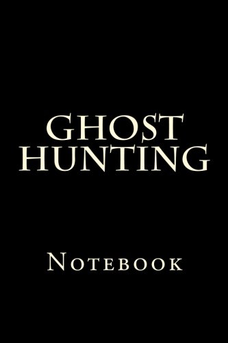 Ghost Hunting: Notebook
