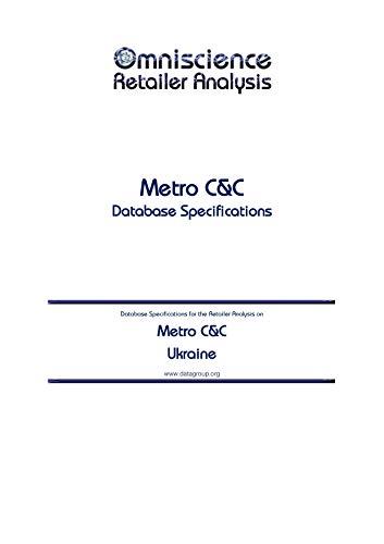 Metro C&C - Ukraine: Retailer Analysis Database Specifications (Omniscience Retailer Analysis - Ukraine Book 65434) (English Edition)