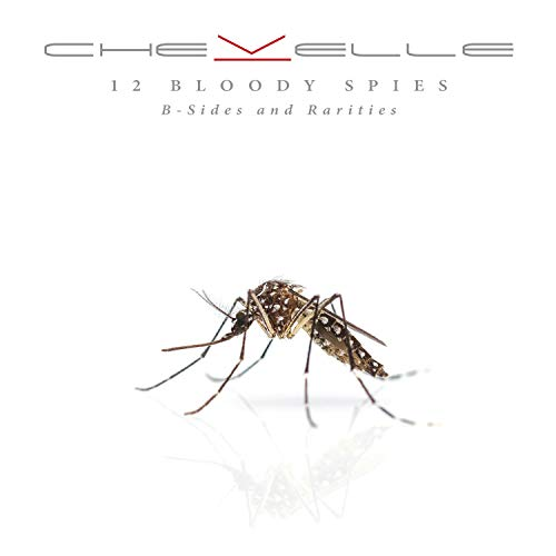 Chevelle - 12 Bloody Spies: B-Sides And R