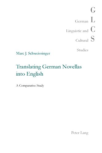 Translating German Novellas into English: A Comparative Study (German Linguistic and Cultural Studies Book 27) (English Edition)