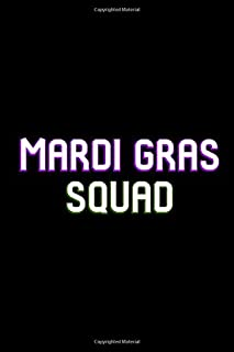 Mardi Gras Squad Carnival New Orleans Louisiana Parade Cajun College Ruled Notebook: Blank Lined Journal for a Beads Lover...