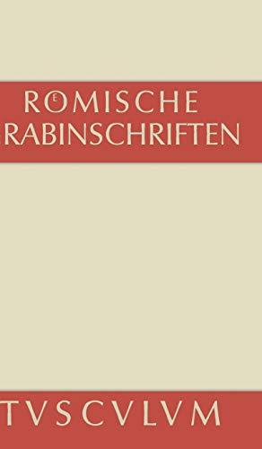 Römische Grabinschriften (Sammlung Tusculum)