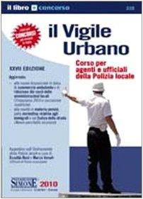 Il vigile urbano. Corso per agenti e ufficiali della polizia locale
