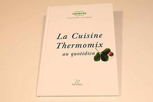 VORWERK - LIVRE DE RECETTE'LA CUISINE THERMOMIX AU QUOTIDIE