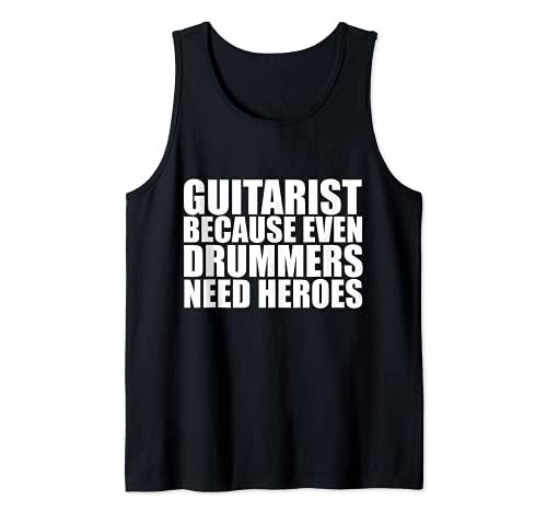Guitarrista because Drummers need heroes Guitar Music Gift Camiseta sin Mangas